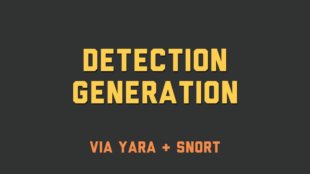 detection generation via yara & Snort