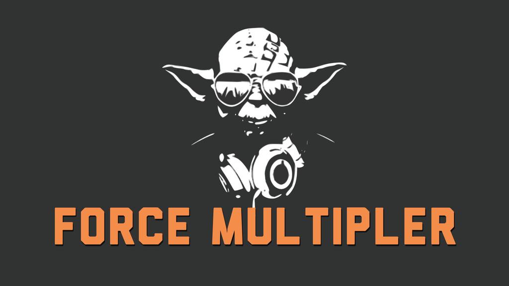 force multipler