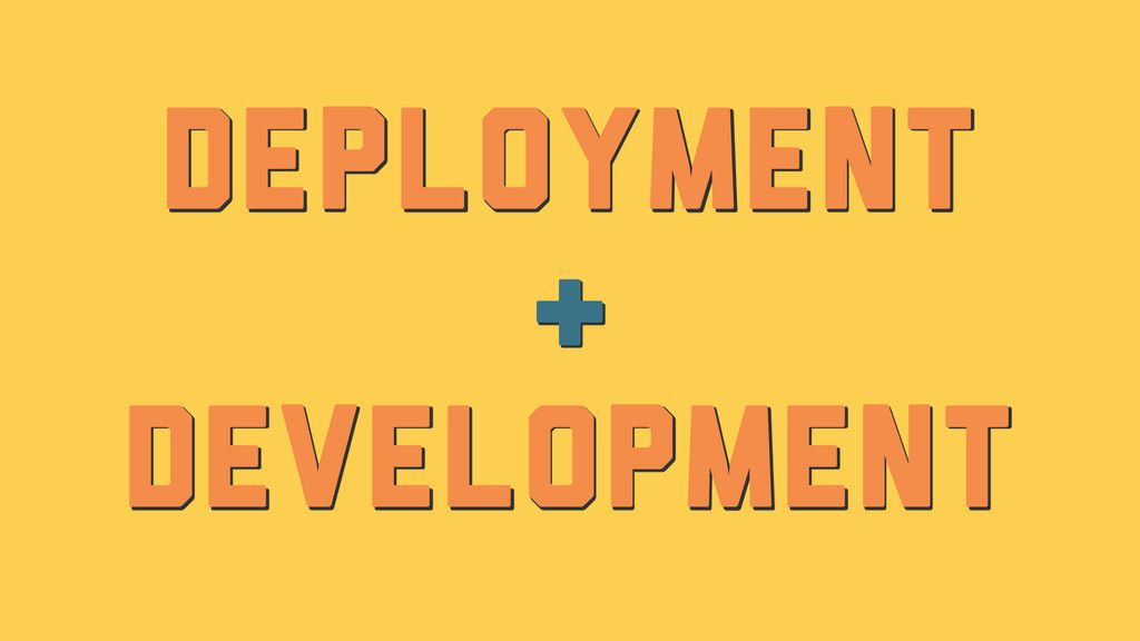 Deployment & Development