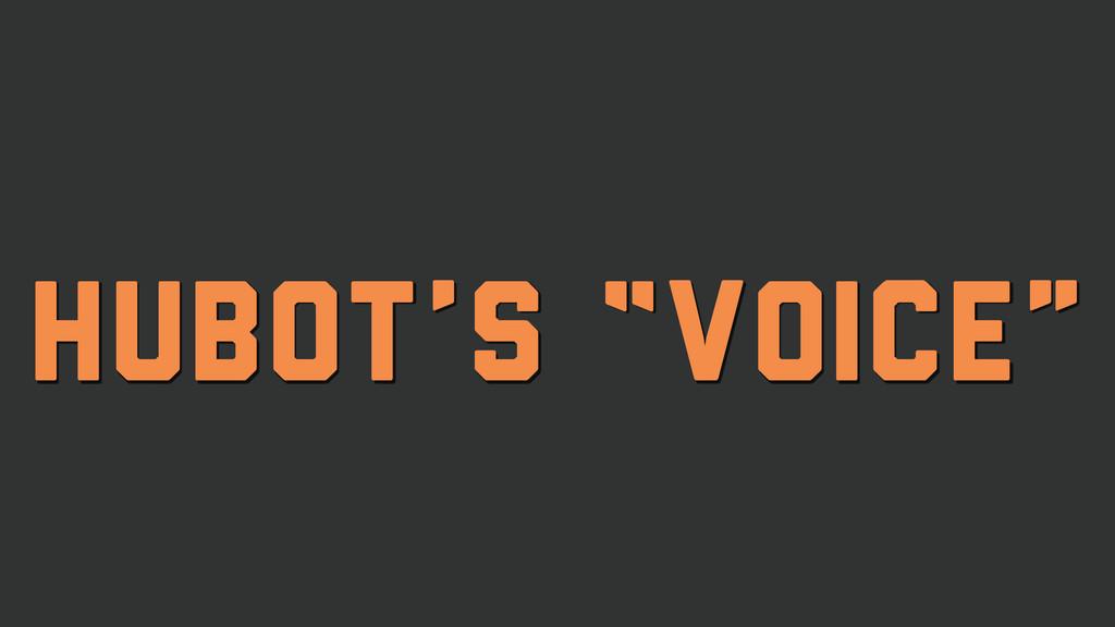 "Hubot's ""Voice"""