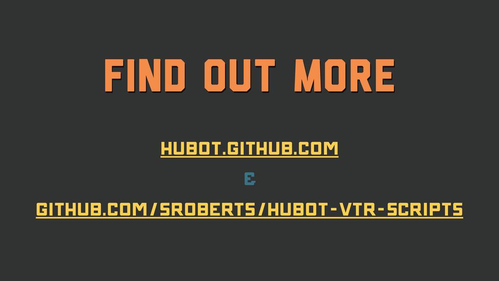 Find Out More Hubot.GitHub.com & GitHub.com/sro...