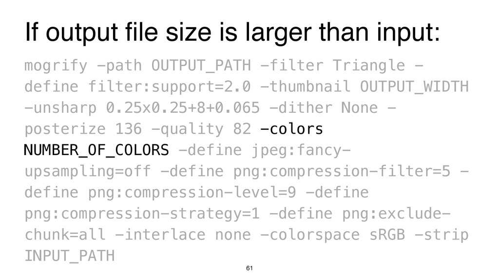 61 mogrify -path OUTPUT_PATH -filter Triangle -...