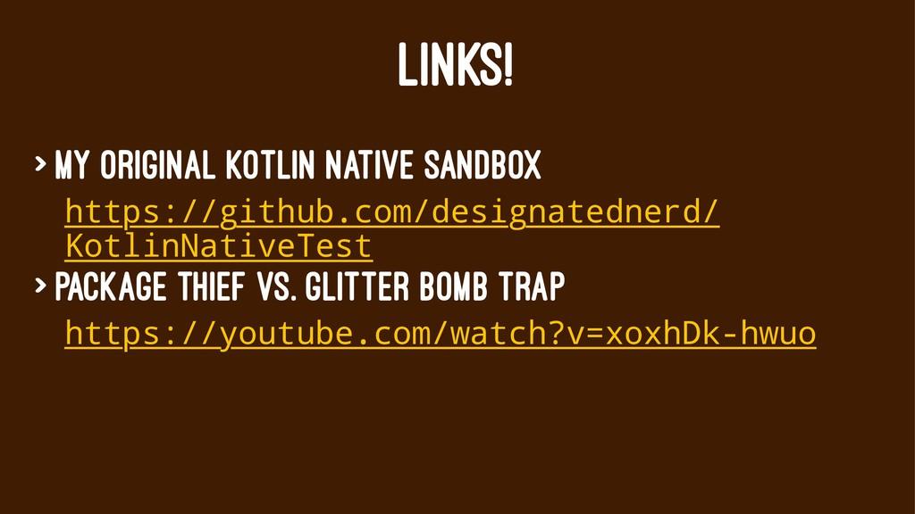 LINKS! > My original Kotlin Native sandbox http...