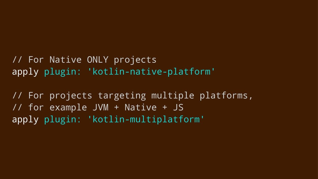 // For Native ONLY projects apply plugin: 'kotl...