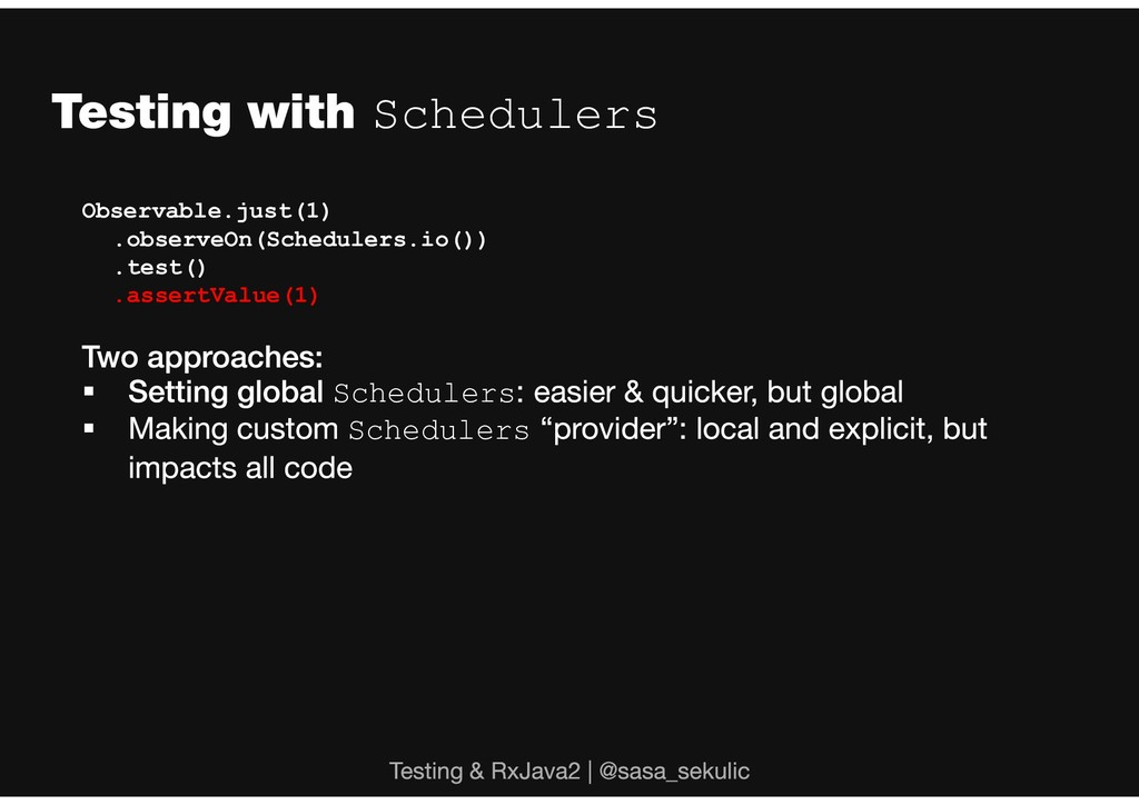 Schedulers Observable.just(1) .observeOn(Schedu...