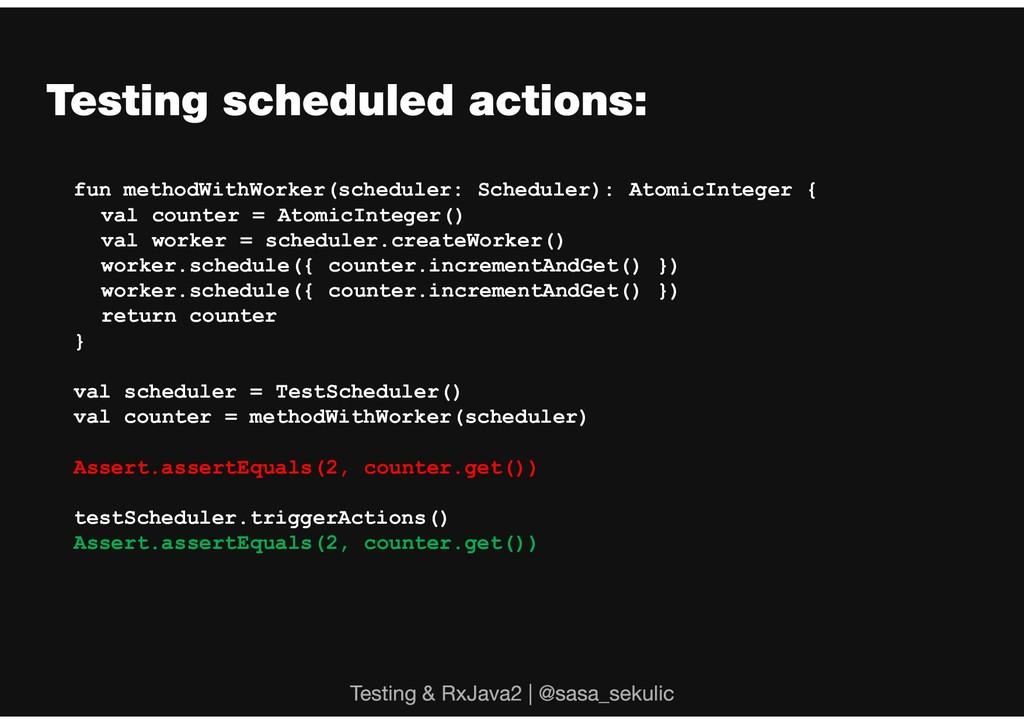 fun methodWithWorker(scheduler: Scheduler): Ato...