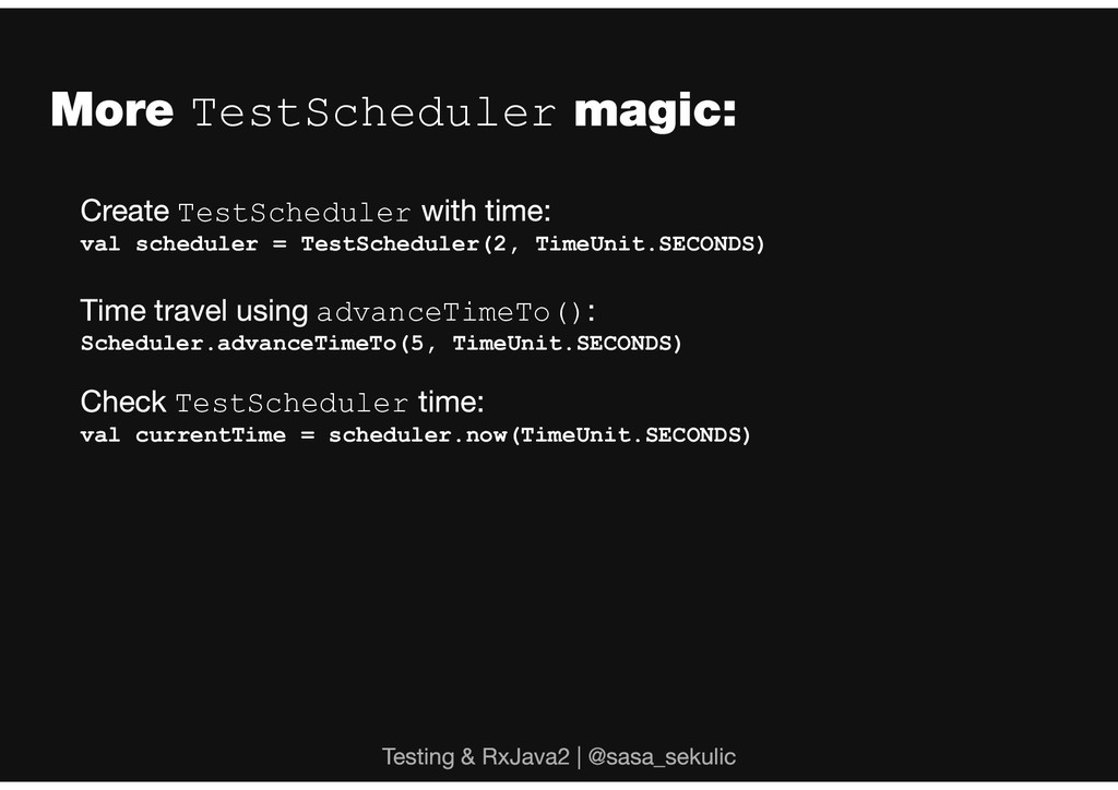 TestScheduler TestScheduler val scheduler = Tes...