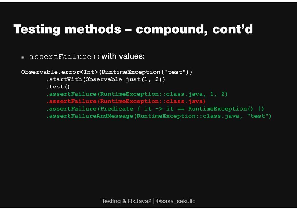  assertFailure() Observable.error<Int>(Runtime...