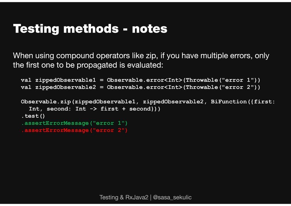 val zippedObservable1 = Observable.error<Int>(T...