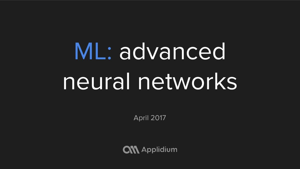 ML: advanced neural networks April 2017