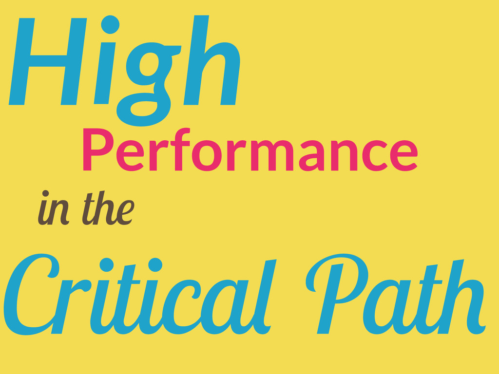 High Critical Path Performance in the