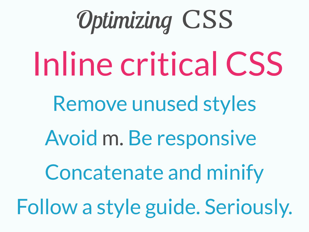 Optimizing CSS Concatenate and minify Remove un...