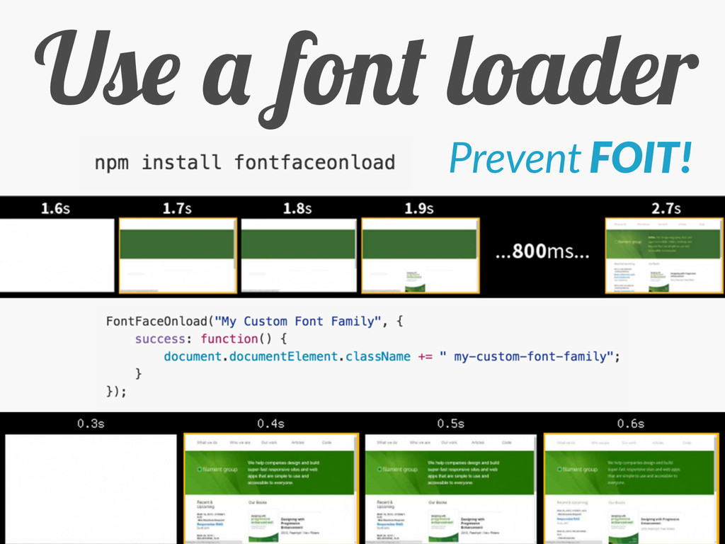 Use a font loader Prevent FOIT!