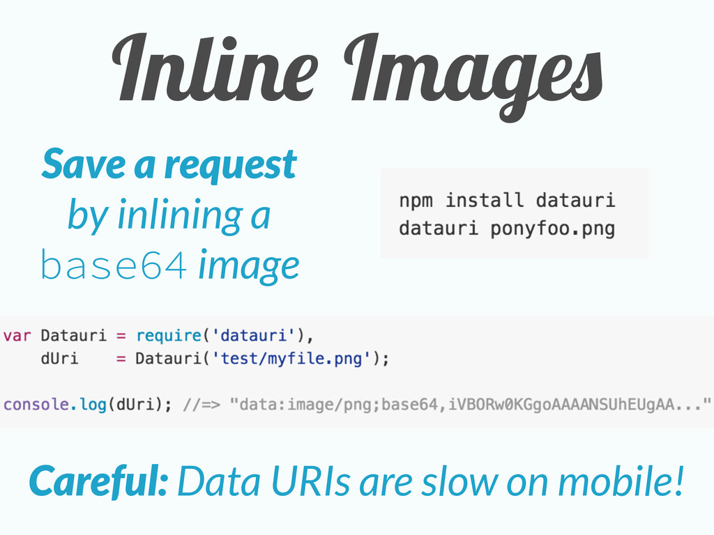 Inline Images Save a request by inlining a base...
