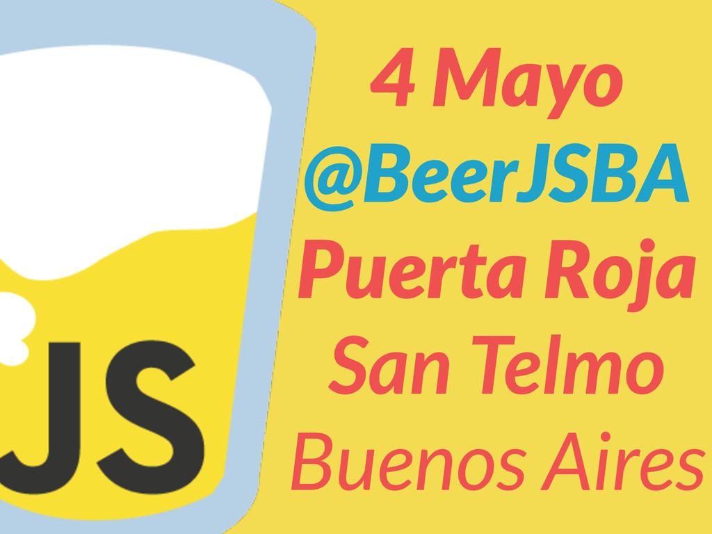 4 Mayo @BeerJSBA Puerta Roja San Telmo Buenos A...