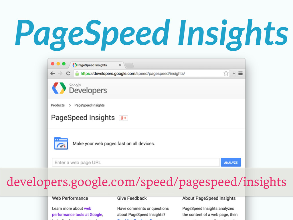 PageSpeed Insights developers.google.com/speed/...