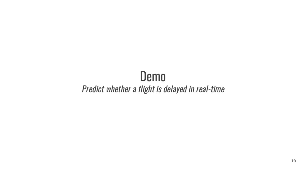 Demo Predict whether a flight is delayed in rea...
