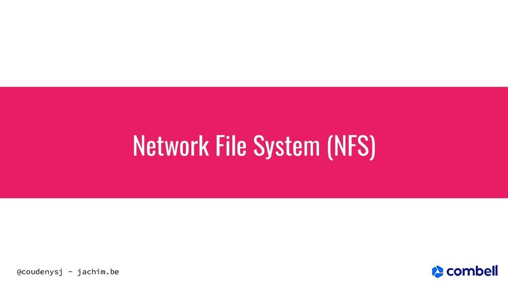 @coudenysj - jachim.be Network File System (NFS)