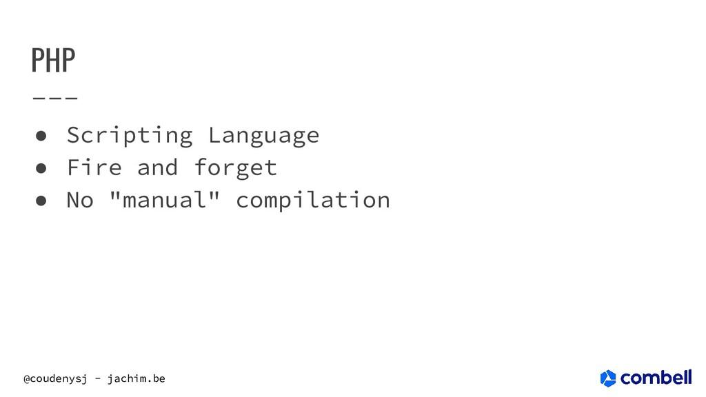 @coudenysj - jachim.be PHP ● Scripting Language...