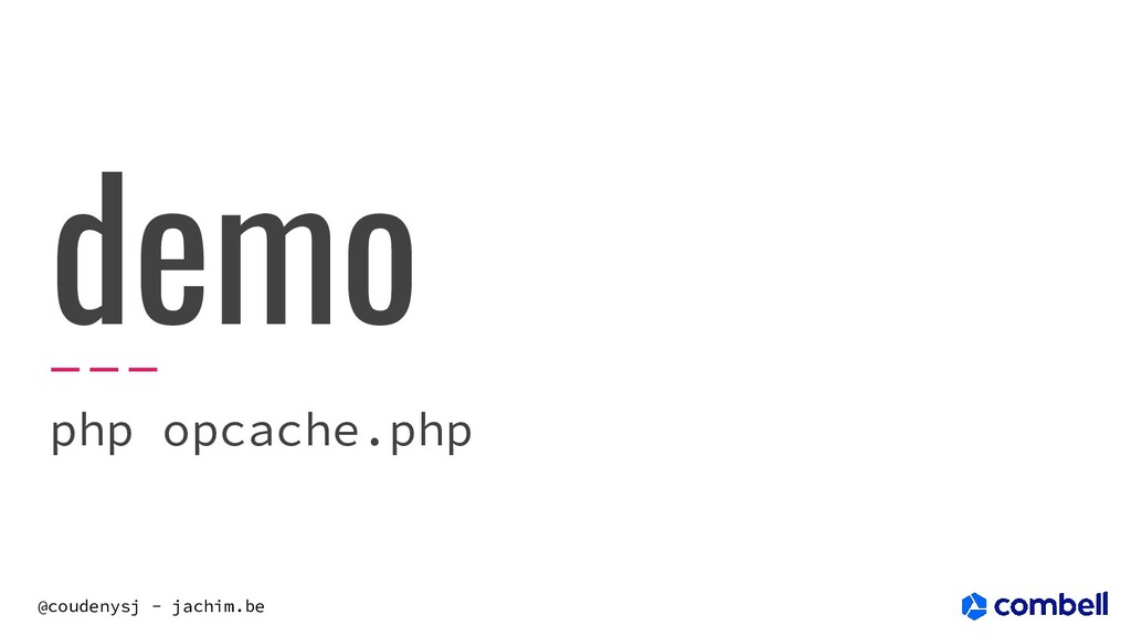 @coudenysj - jachim.be demo php opcache.php