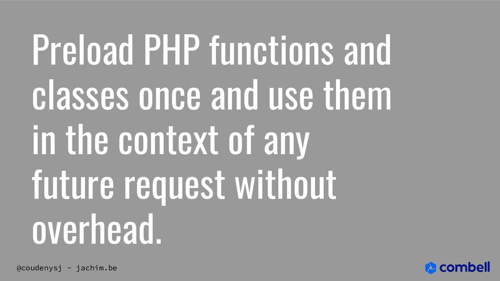 @coudenysj - jachim.be Preload PHP functions an...