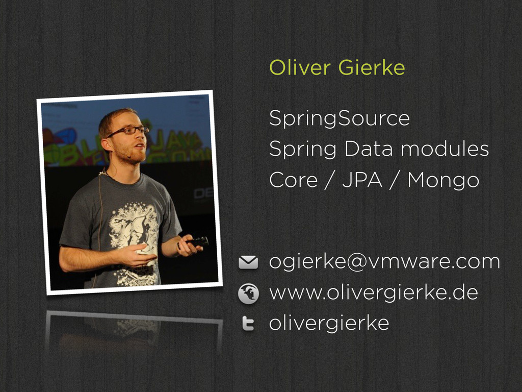 Oliver Gierke SpringSource Spring Data modules ...
