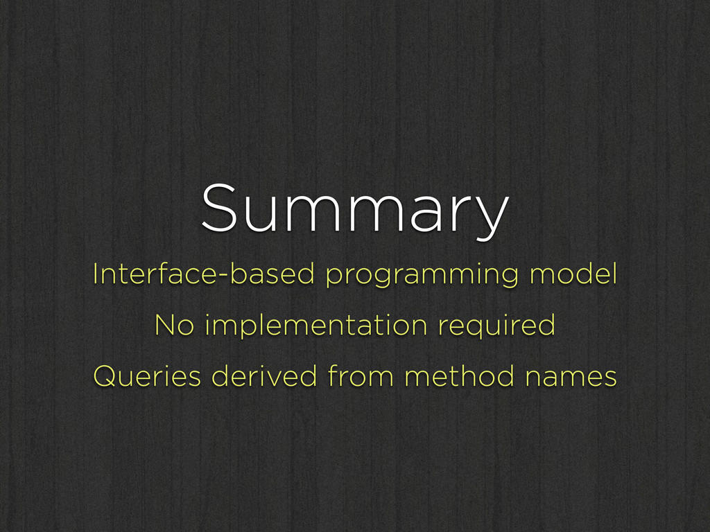 Summary Interface-based programming model No im...
