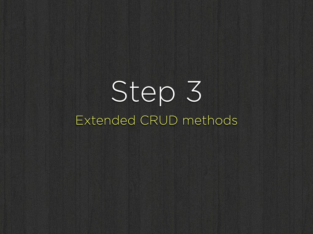 Step 3 Extended CRUD methods
