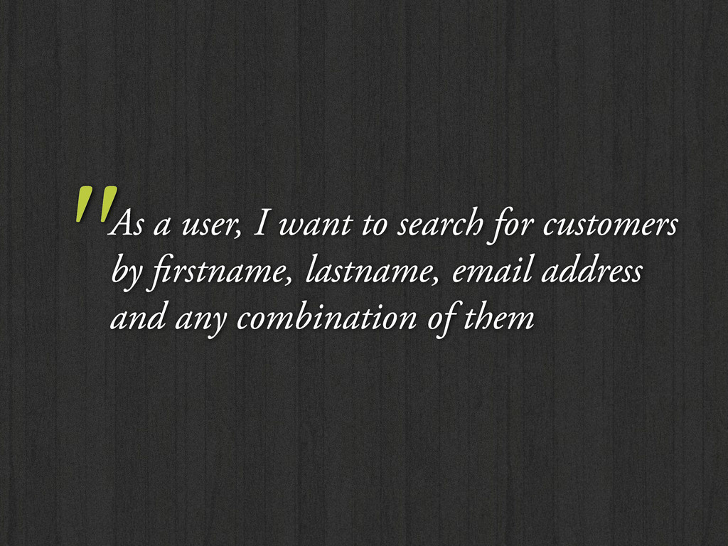 """As a user, I want to search for customers by fi..."
