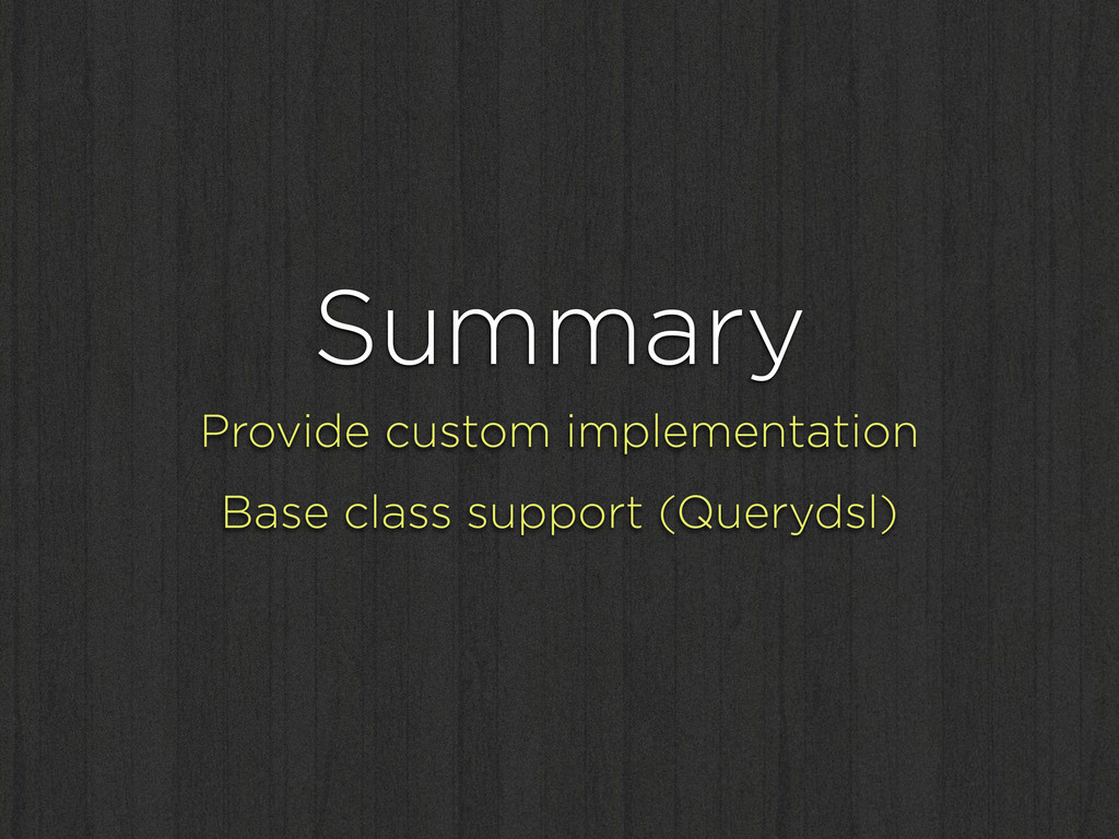 Summary Provide custom implementation Base clas...
