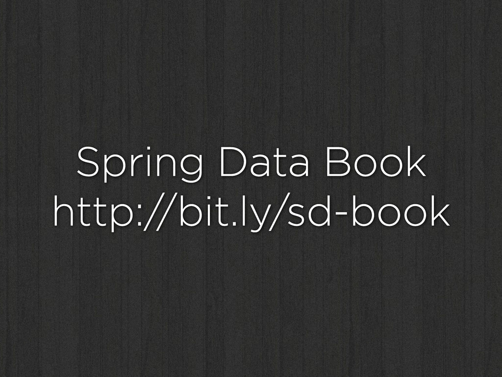 Spring Data Book http://bit.ly/sd-book