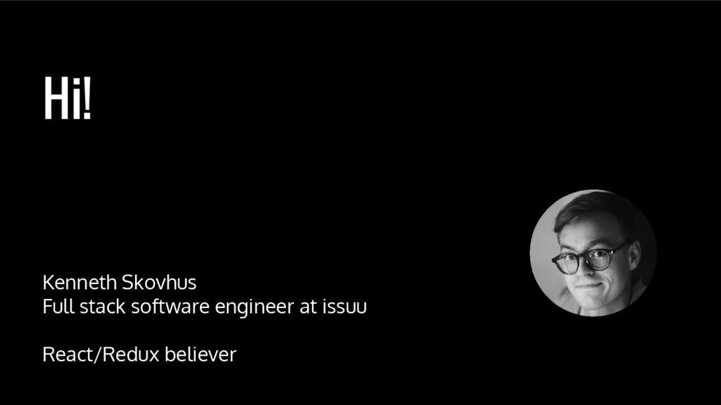 Hi! Kenneth Skovhus Full stack software enginee...