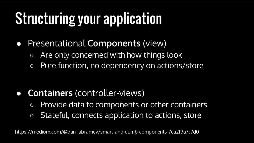 Structuring your application ● Presentational C...