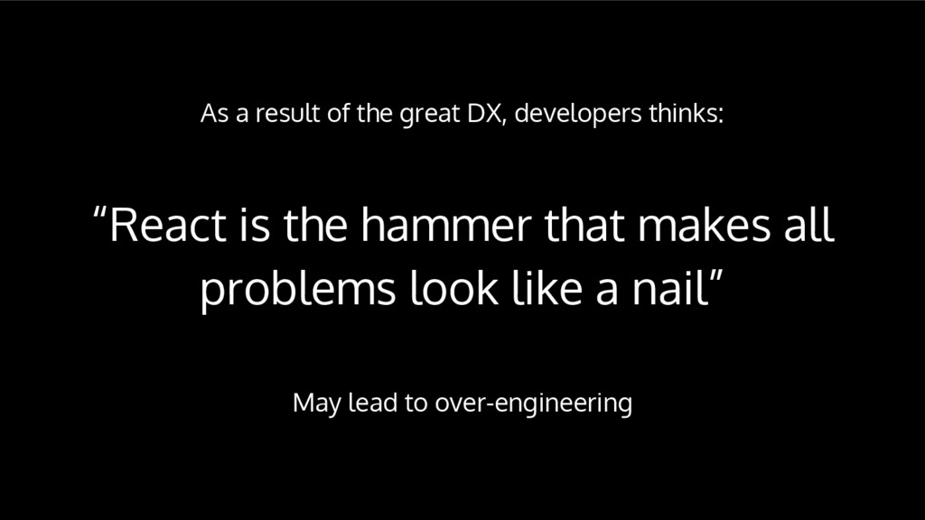 As a result of the great DX, developers thinks:...