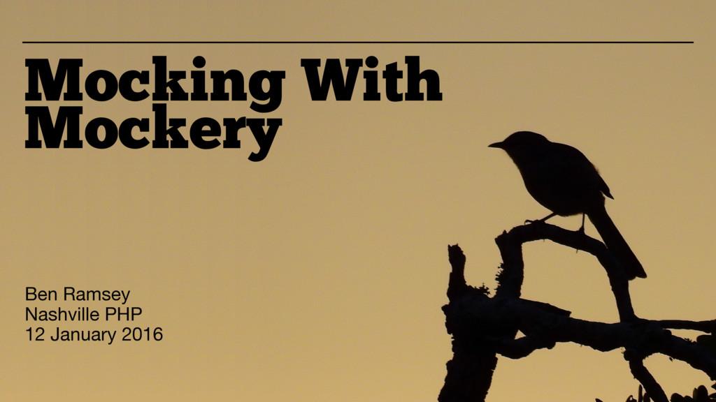 Mocking With Mockery Ben Ramsey  Nashville PHP ...