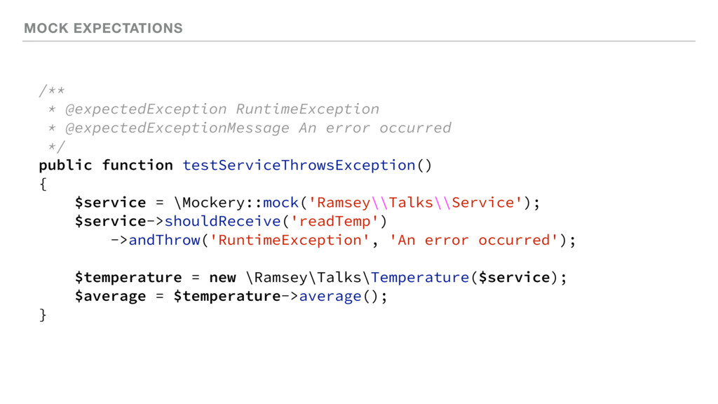 MOCK EXPECTATIONS /** * @expectedException Runt...