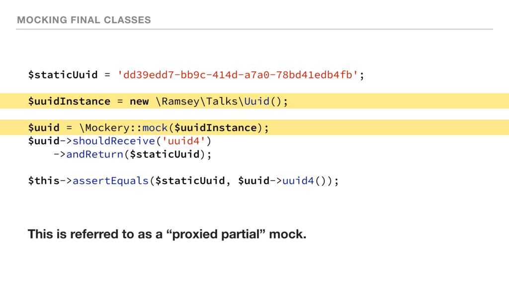 MOCKING FINAL CLASSES $staticUuid = 'dd39edd7-b...