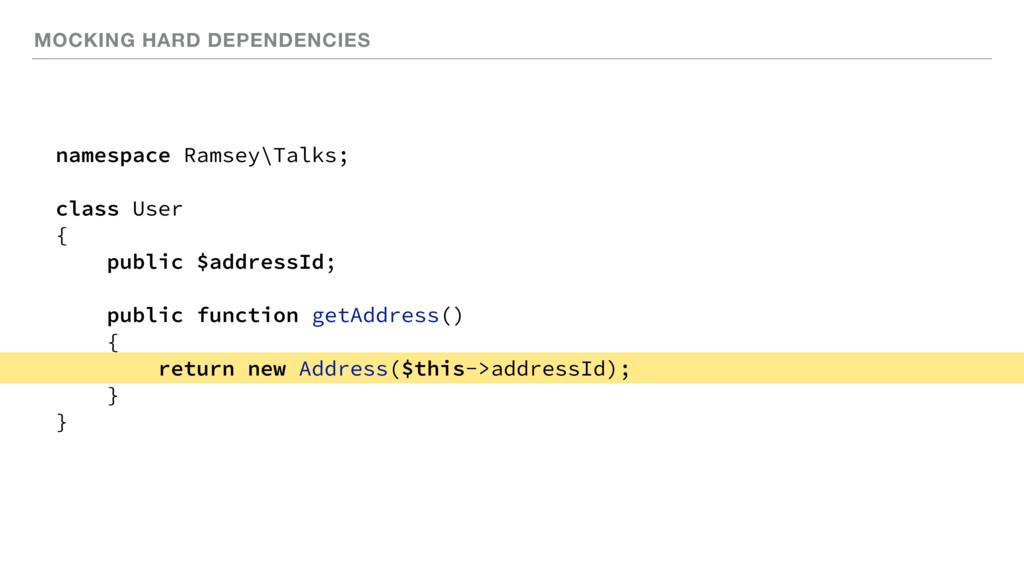 MOCKING HARD DEPENDENCIES namespace Ramsey\Talk...