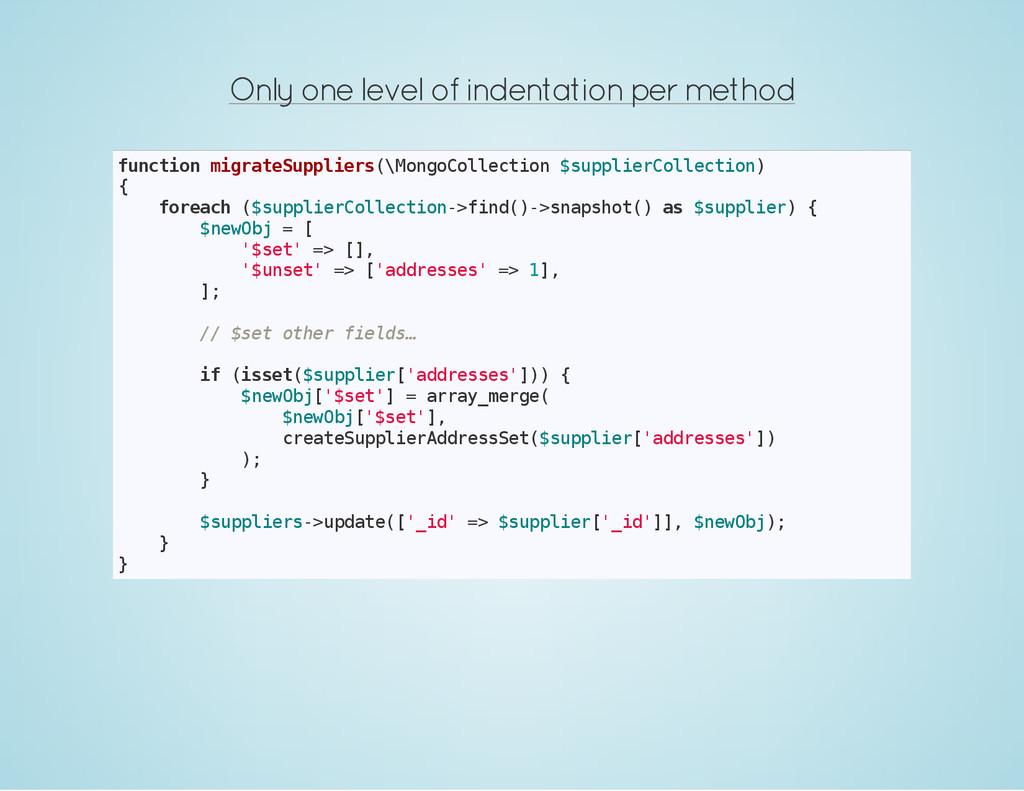 Only one level of indentation per method f u n ...