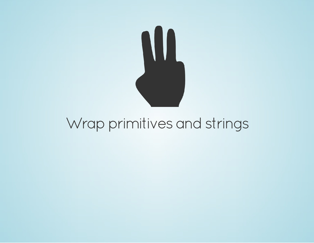 Wrap primitives and strings