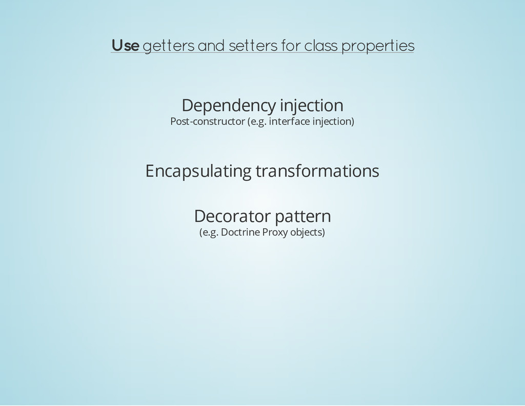 Use getters and setters for class properties De...