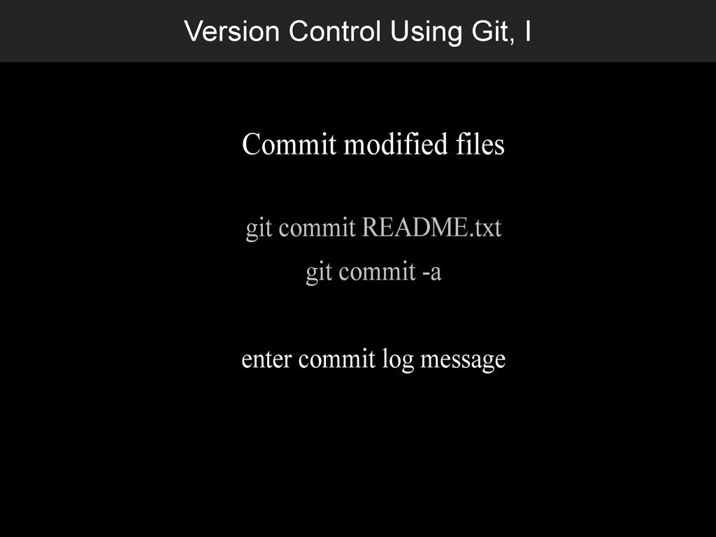 Version Control Using Git, I Commit modified fi...