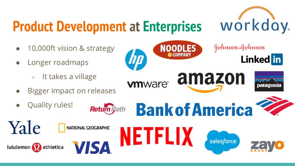 Product Development at Enterprises ● 10,000ft v...