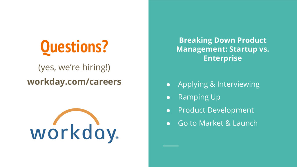 Questions? (yes, we're hiring!) workday.com/car...