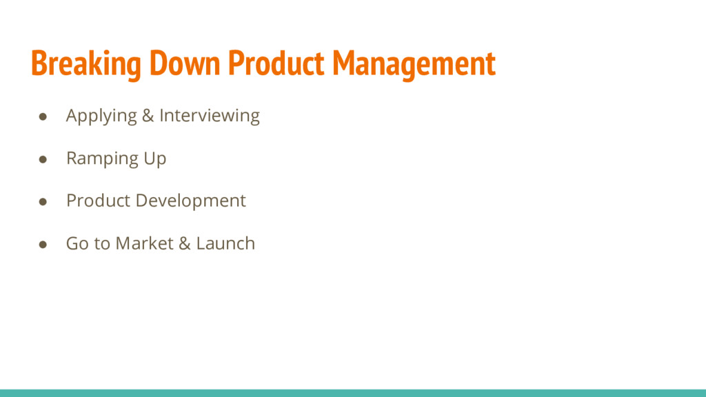 Breaking Down Product Management ● Applying & I...