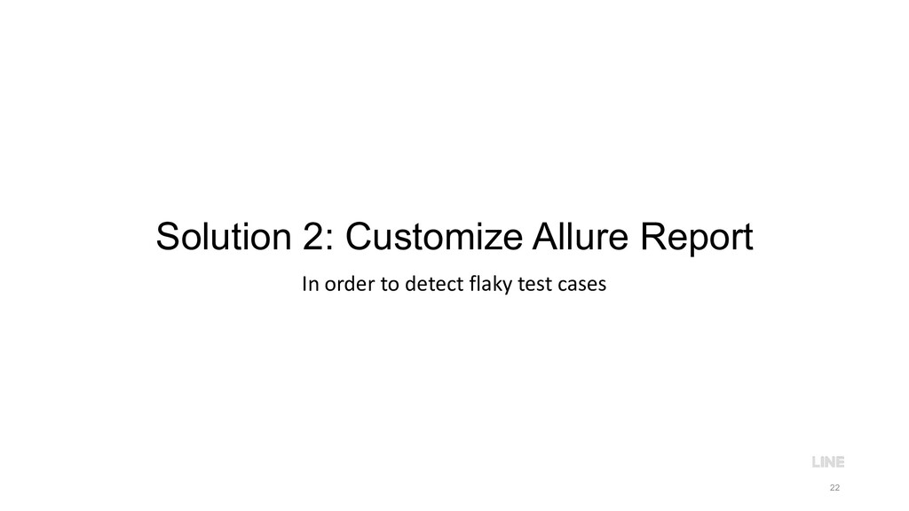 Solution 2: Customize Allure Report In order to...