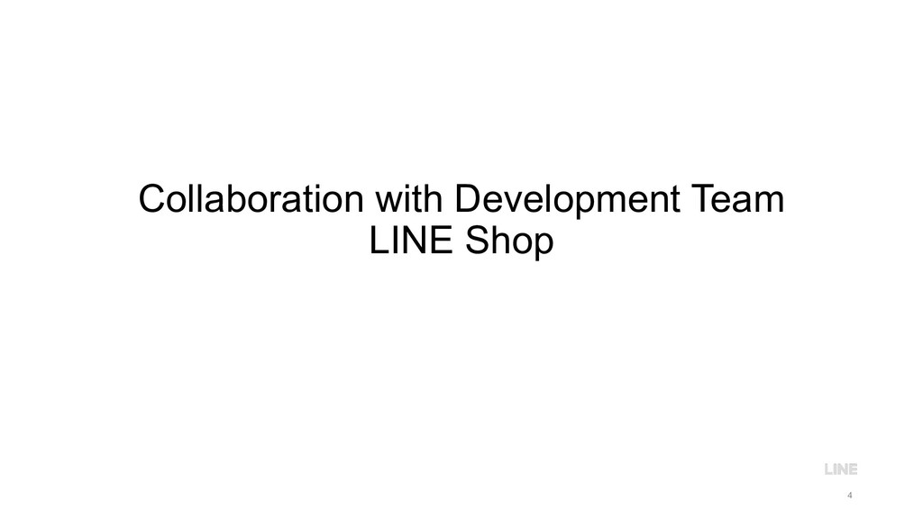 Collaboration with Development Team LINE Shop 4
