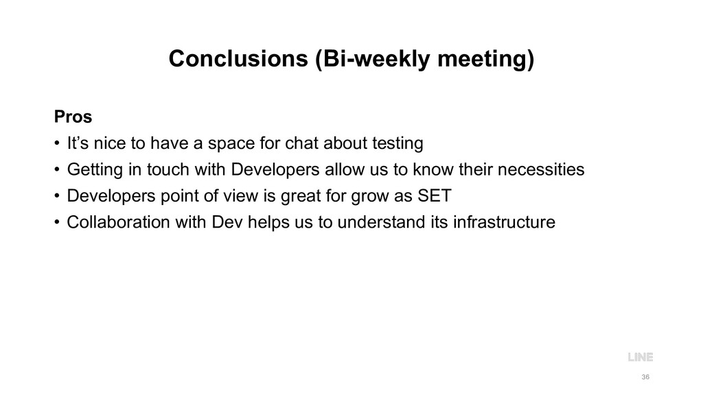 Conclusions (Bi-weekly meeting) Pros • It's nic...