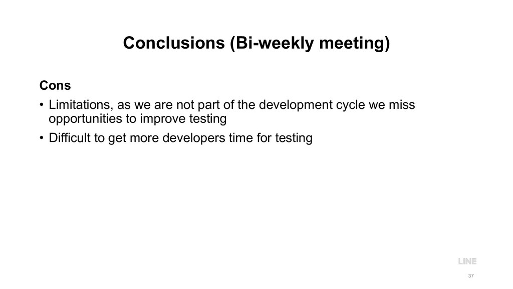 Conclusions (Bi-weekly meeting) Cons • Limitati...