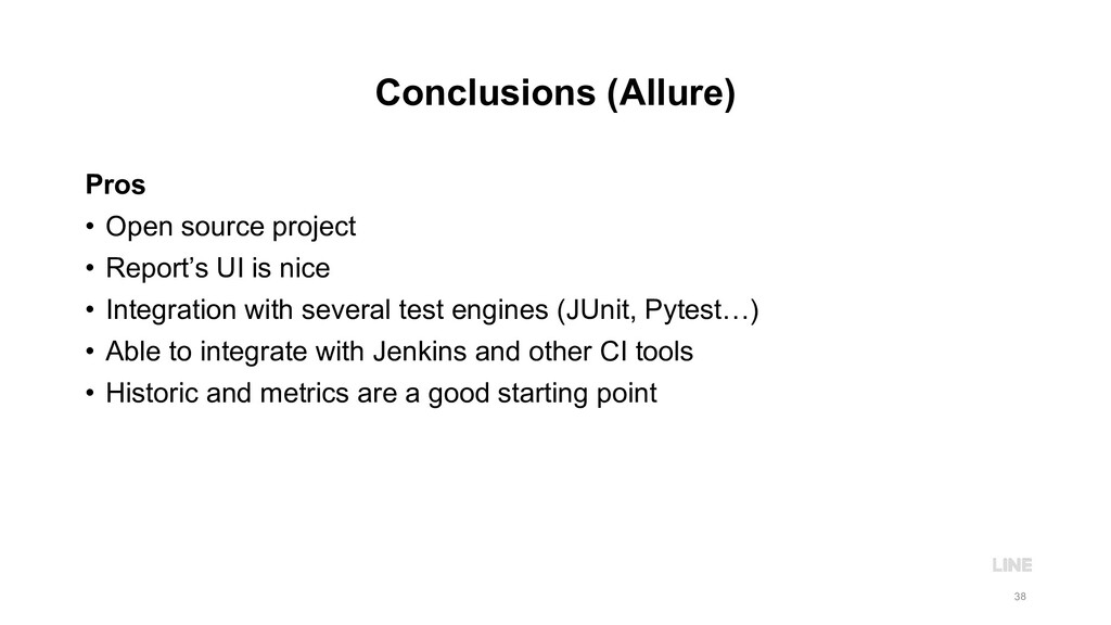 Conclusions (Allure) Pros • Open source project...